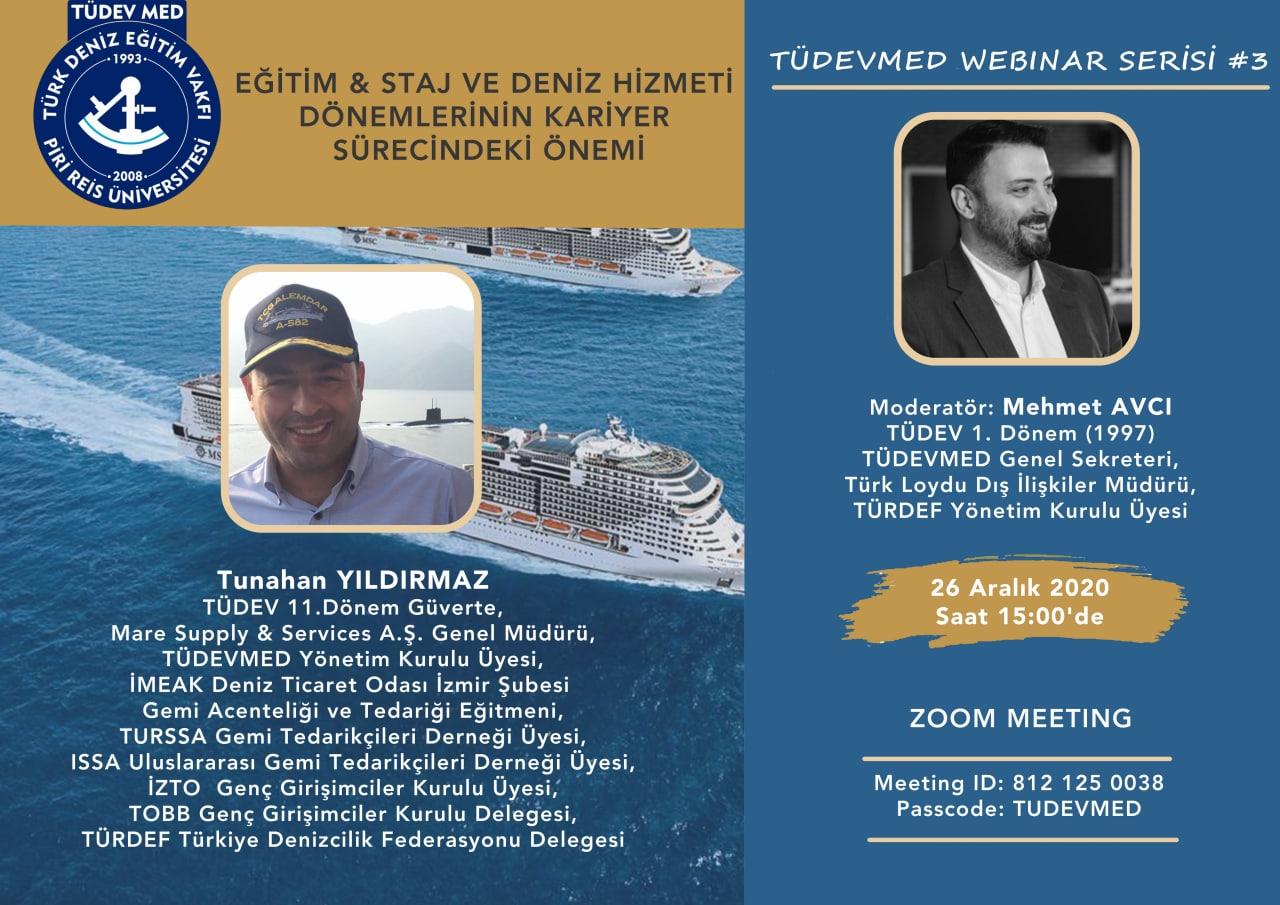TÜDEVMED Webinar Serisi #3 - Eğitim & Staj ve Deniz Hizmeti Dönemlerinin Kariyer Sürecindeki Önemi